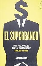 El Superbanco: La historia oculta del  grupo de tecnócratas que gobierna el mundo: 1 (Indicios no ficción)
