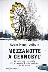 Mezzanotte a Cernobyl'. La storia mai raccontata del più grande disastro nucleare del XX secolo Hardcover