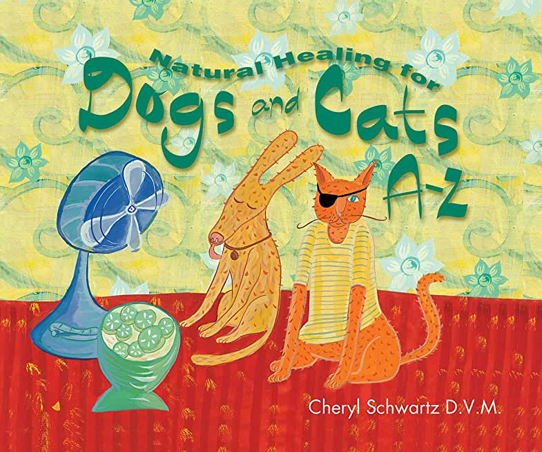 Natural Healing for Dogs and Cats A-Z (A--Z Books) (English Edition)