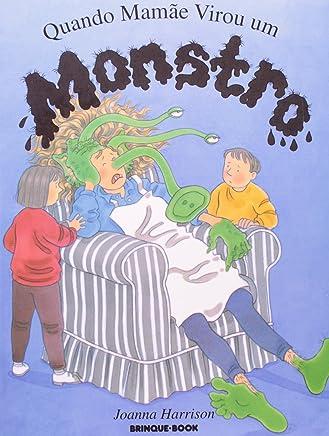 Quando Mamãe Virou Um Monstro