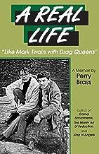 "A Real Life, A Memoir: ""Like Mark Twain with Drag Queens"""