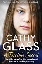 A Terrible Secret: Scared For Her Safety, Tilly Places Herself Into Care. A Shocking True Story