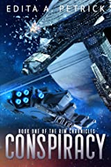 Conspiracy : Book One of the Rim Chronicles Kindle Edition