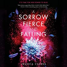 A Sorrow Fierce and Falling: Kingdom on Fire, Book Three