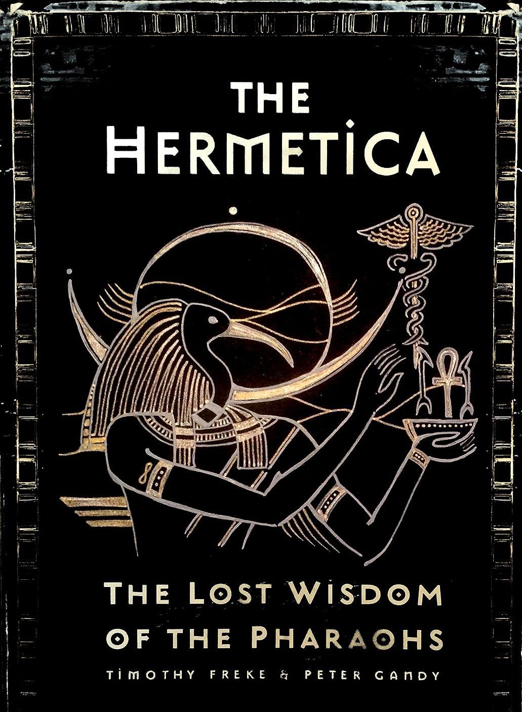 プレミアム生き残ります代表The Hermetica: The Lost Wisdom of the Pharaohs (English Edition)