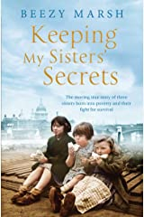 Keeping My Sisters' Secrets: A True Story of Sisterhood, Hardship, and Survival Kindle Edition