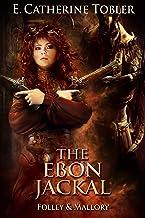 The Ebon Jackal (Folley and Mallory Book 6)