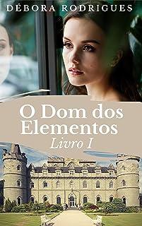 O Dom dos Elementos: Livro 1 (CONTROLO)