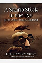 A Sharp Stick in the Eye (and other funny stories) Kindle Edition