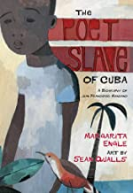 The Poet Slave of Cuba: A Biography of Juan Francisco Manzano (Pura Belpre Medal Book Author (Awards))