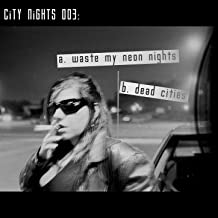 Waste My Neon Nights - Single