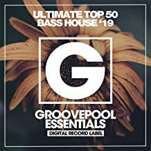 Ultimate Top 50 Bass House (Summer '19)