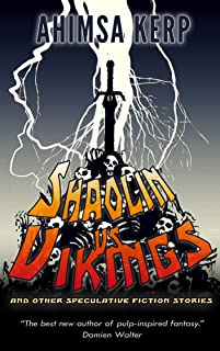 Shaolin vs Vikings: and other Spec Fic stories