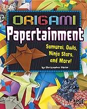 Origami Papertainment: Samurai, Owls, Ninja Stars, and More! (Origami Paperpalooza)