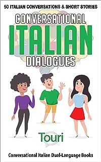 Conversational Italian Dialogues: 50 Italian Conversations and Short Stories (Conversational Italian Dual Language Books) (Italian Edition)
