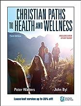 Christian Paths to Health and Wellness 3ed