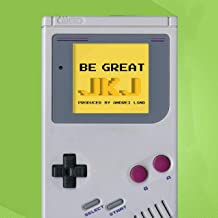 Be Great [Explicit]