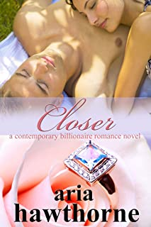 Closer - A Contemporary Billionaire Romance Novel (Chicago Billionaires Book 1)