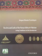 The Arts and Crafts of the Hunza Valley in Pakistan: Living Traditions in the Karakoram