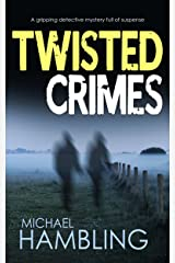 TWISTED CRIMES a gripping detective mystery full of suspense (Detective Sophie Allen Book 5) Kindle Edition