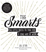 The Smarts: Big Little Hacks to Take You a Long Way at Work