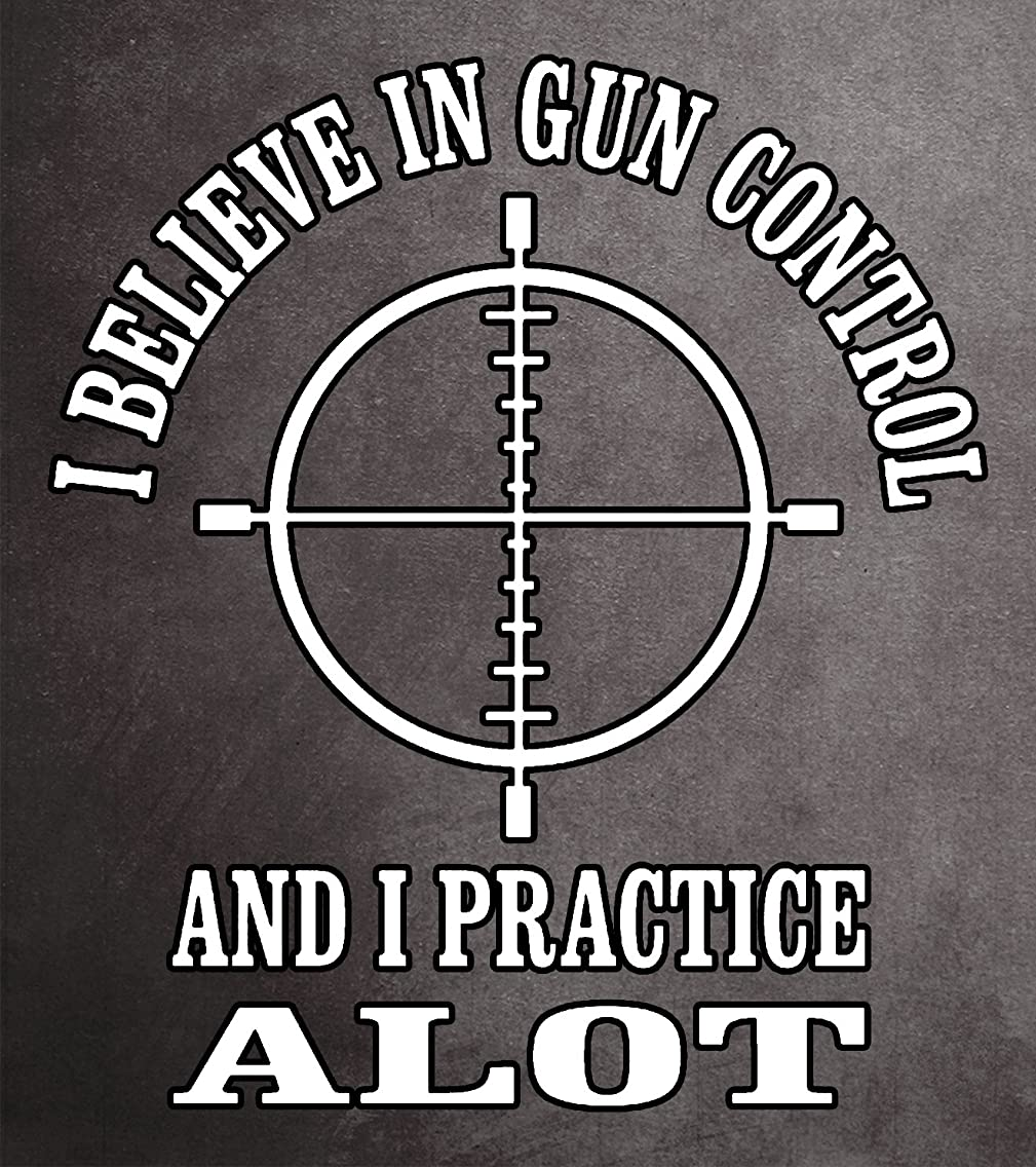 I Believe in Gun Control and I Practice A lot Full Color Auto Truck Window Decal