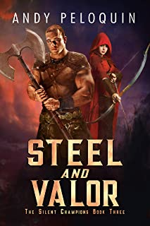 Steel and Valor: An Epic Military Fantasy Novel (The Silent Champions Book 3)