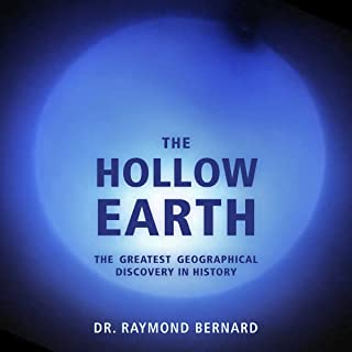 The Hollow Earth: The Greatest Geographical Discovery in History