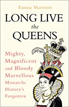 Long Live the Queens: Mighty, Magnificent and Bloody Marvellous Monarchs History's Forgotten (English Edition)