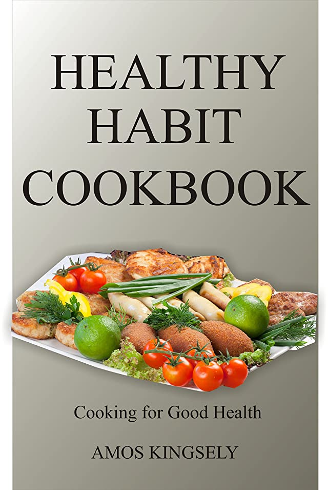緑バー博覧会HEALTHY HABIT COOKBOOK: Cooking for Good Health (English Edition)