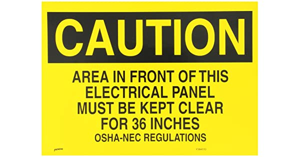 14 X 10 Caution Sign Legend Area In Front Of This Electrical Panel Must Be Kept Clear For 36 Inches 14 X 10 Caution Sign Legend Area In Front Of This Electrical Panel Must Be Kept Clear For 36 Inches Brady Sv401C Self Sticking Polyester