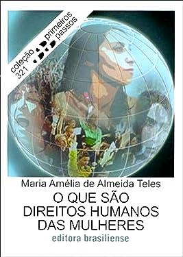 O que são direitos humanos das mulheres (Primeiros Passos) (Portuguese Edition)