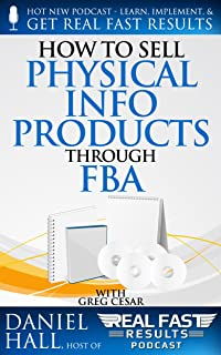 How to Sell Physical Info Products Through FBA (Real Fast Results Book 92)