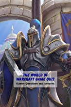The World of Warcraft Game Quiz: Games Questions and Answers: World of Warcraft Game Book