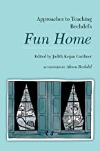 Approaches to Teaching Bechdel's Fun Home (Approaches to Teaching World Literature)