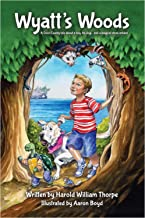 Wyatt's Woods: A Door County Tale About a Boy, His Dog…and a Magic Amulet.