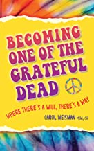 Becoming One of the Grateful Dead: Where there's a will, there's a way