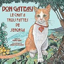 Don Gateau le Chat à Trois Pattes de Seborga (French Edition)