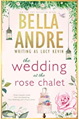 The Wedding at the Rose Chalet (Bella Andre Collections Book 2) Kindle Edition
