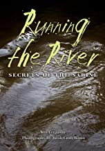 Running the River: Secrets of the Sabine (River Books, Sponsored by The Meadows Center for Water and the Environment, Texas State University)