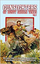 """The Gunfighters of Dusty Saddle, Texas: A Western Adventure From The Author of """"Timber: United States Marshal"""""""