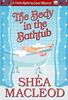 The Body in the Bathtub (Viola Roberts Cozy Mysteries Book 4)
