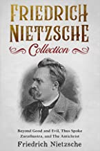 Friedrich Nietzsche Collection: Beyond Good and Evil, Thus Spoke Zarathustra, and The Antichrist