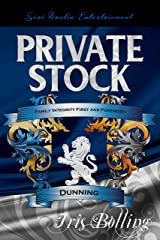 Private Stock (The Dunning Trilogy Book 3) Kindle Edition