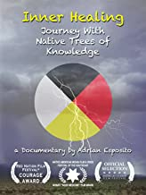Inner Healing: Journey With Native Trees of Knowledge