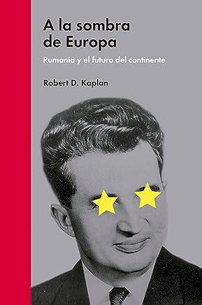 A la sombra de Europa: Rumanía y el futuro del continente (Ensayo político) (Spanish Edition)
