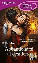 Permalink to Abbandonarsi al desiderio (I Romanzi Extra Passion) PDF