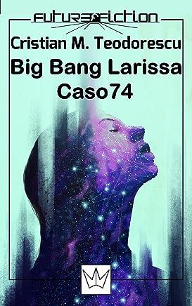 Big Bang Larissa / Caso 74 (Future Fiction Vol. 8)