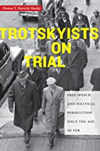 Trotskyists on Trial: Free Speech and Political Persecution Since the Age of FDR (Culture, Labor, History Book 1)