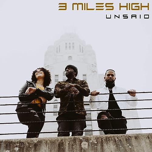 3 Miles High - Unsaid 2019